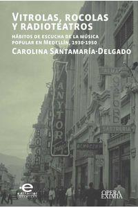 bw-vitrolas-rocolas-y-radioteatros-editorial-pontificia-universidad-javeriana-9789587168037