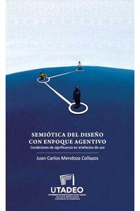 bw-semioacutetica-del-disentildeo-con-enfoque-agentivo-u-jorge-tadeo-lozano-9789587251579