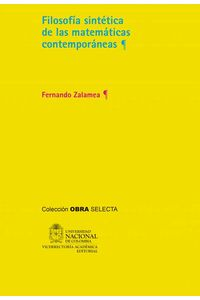 bw-filosofiacutea-sinteacutetica-de-las-matemaacuteticas-contemporaacuteneas-universidad-nacional-de-colombia-9789587618174