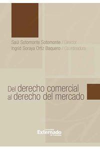 bw-del-derecho-comercial-al-derecho-del-mercado-u-externado-de-colombia-9789587721515