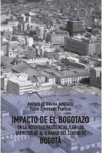 bw-impacto-de-el-bogotazo-en-la-actividad-residencial-y-en-los-servicios-de-alto-rango-del-centro-de-bogotaacute-universidad-nacional-de-colombia-9789587836479