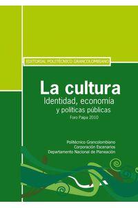 bw-la-cultura-identidad-economiacutea-y-poliacuteticas-puacuteblicas-politecnico-grancolombiano-9789588085975