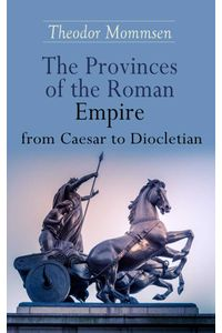 bw-the-provinces-of-the-roman-empire-from-caesar-to-diocletian-eartnow-9788026894117