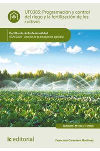 bm-programacion-y-control-del-riego-y-la-fertilizacion-de-los-cultivos-agau0208-gestion-de-la-produccion-agricola-ic-editorial-9788416758159