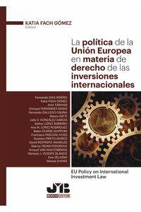 bm-la-politica-de-la-union-europea-en-materia-de-derecho-de-las-inversiones-internacionales-jm-bosch-editor-9788494682995