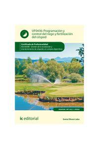 bm-programacion-y-control-del-riego-y-fertilizacion-del-cesped-agaj0308-gestion-de-la-instalacion-y-mantenimiento-de-cespedes-en-campos-ic-editorial-9788417026202