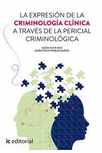 bm-la-expresion-de-la-criminologia-clinica-a-traves-de-la-pericial-criminologica-ic-editorial-9788417026653
