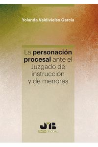 bm-la-personacion-procesal-ante-el-juzgado-de-instruccion-y-de-menores-jm-bosch-editor-9788494809620
