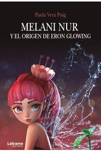 bm-melani-nur-y-el-origen-de-eron-glowing-letrame-9788413862125