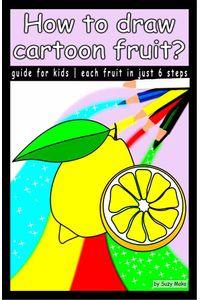bw-how-to-draw-cartoon-fruit-suzy-mak-9783965447172