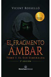 bw-el-fragmento-aacutembar-tomo-1-el-ojo-esmeralda-nova-casa-editorial-9788417589394