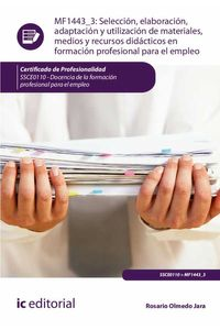 bw-seleccioacuten-elaboracioacuten-adaptacioacuten-y-utilizacioacuten-de-materiales-medios-y-recursos-didaacutecticos-en-formacioacuten-profesional-para-el-empleo-ssce0110-ic-editorial-9788491986256
