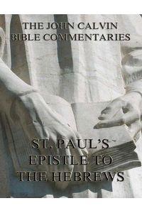bw-john-calvins-commentaries-on-st-pauls-epistle-to-the-hebrews-jazzybee-verlag-9783849620370