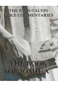 bw-john-calvins-commentaries-on-the-book-of-joshua-jazzybee-verlag-9783849620714