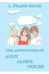bw-the-adventures-of-aunt-janes-nieces-jazzybee-verlag-9783849643652