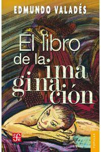 bw-el-libro-de-la-imaginacioacuten-fondo-de-cultura-econmica-9786071627278
