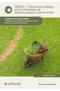 bw-operaciones-baacutesicas-para-la-instalacioacuten-de-jardines-parques-y-zonas-verdes-agao0108-ic-editorial-9788415942481
