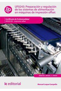 bw-preparacioacuten-y-regulacioacuten-de-los-sistemas-de-alimentacioacuten-en-maacutequinas-de-impresioacuten-offset-argi0109-ic-editorial-9788416067664