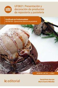 bw-presentacioacuten-y-decoracioacuten-de-productos-de-reposteriacutea-y-pasteleriacutea-hotr0109-ic-editorial-9788416109050