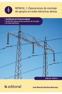 bw-operaciones-de-montaje-de-apoyos-en-redes-electricas-aereas-elee0108-ic-editorial-9788416207671
