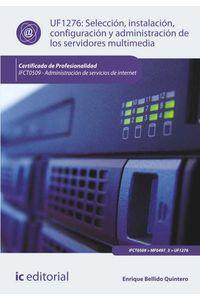 bw-seleccioacuten-instalacioacuten-configuracioacuten-y-administracioacuten-de-los-servidores-multimedia-ifct0509-ic-editorial-9788416433964