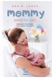bw-mommy-amor-en-uso-embarazo-y-maternidad-fuera-miedos-fuera-mitos-tregolam-9788416882762