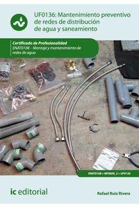 bw-mantenimiento-preventivo-de-redes-de-distribucioacuten-de-agua-y-saneamiento-enat0108-ic-editorial-9788417086404