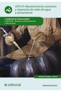 bw-mantenimiento-correctivo-y-reparacioacuten-de-redes-de-distribucioacuten-de-agua-y-saneamiento-enat0108-ic-editorial-9788417086411