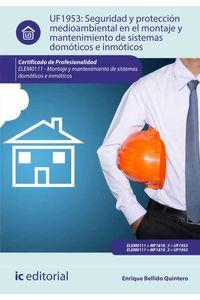 bw-seguridad-y-proteccioacuten-medioambiental-en-el-montaje-y-mantenimiento-de-sistemas-domoacuteticos-e-inmoacuteticos-elem0111-ic-editorial-9788417343941