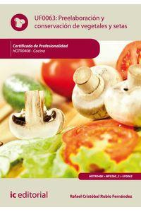 bw-preelaboracioacuten-y-conservacioacuten-de-vegetales-y-setas-hotr0408-ic-editorial-9788483647387