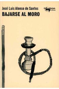 bw-bajarse-al-moro-antonio-machado-libros-9788491142461