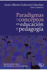 bw-paradigmas-y-conceptos-en-educacioacuten-y-pedagogiacutea-siglo-del-hombre-editores-9789586653510