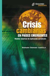 bw-crisis-cambiarias-en-paiacuteses-emergentes-modelos-empiacutericos-de-explicacioacuten-y-prediccioacuten-u-del-norte-editorial-9789587410730