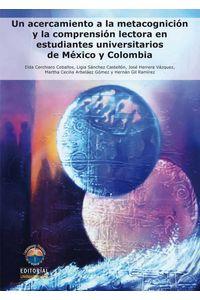bw-un-acercamiento-a-la-metacognicioacuten-y-la-comprensioacuten-lectora-en-estudiantes-universitarios-de-meacutexico-y-colombia-editorial-unimagdalena-9789587460360