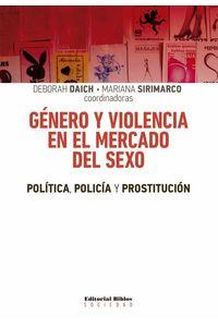 bw-geacutenero-y-violencia-en-el-mercado-del-sexo-editorial-biblos-9789876914307