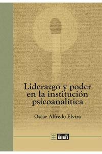 bw-liderazgo-y-poder-en-la-institucioacuten-psicoanaliacutetica-ediciones-biebel-9789878362281