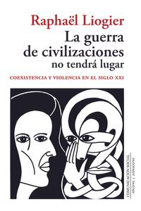 bm-la-guerra-de-civilizaciones-no-tendra-lugar-comunicacion-social-ediciones-9788415544647