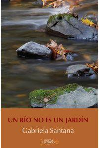bm-un-rio-no-es-un-jardin-tropico-de-escorpio-9786079281168