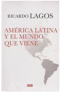america-latina-y-el-mundo-que-viene-9789588931722-rhmc