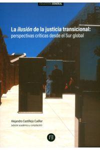 la-ilusion-de-la-justicia-transcional-9789587745399-uand