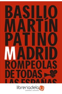 ag-basilio-martin-patino-madrid-rompeolas-de-todas-las-espanas-la-fabrica-editorial-9788417048389