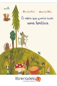 ag-el-raton-que-queria-hacer-una-tortilla-plataforma-editorial-sl-9788417002459