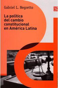 La-politica-del-cambio-constitucional-9786071630063-foce