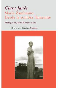 lib-maria-zambrano-desde-la-sombra-llameante-siruela-9788498415001