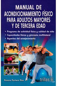 Manual-de-acondicionamiento-fisico-para-adultos-mayores-9786071721679-tril