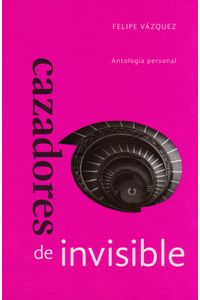 Cazadores-de-invisible-9786074953084-dipo