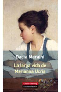 lib-la-larga-vida-de-marianna-ucria-galaxia-gutenberg-9788415472988