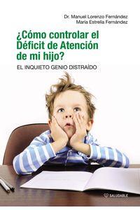 lib-como-controlar-el-deficit-de-atencion-de-mi-hijo-el-inquieto-genio-distraido-otros-editores-9788481989410