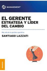 lib-gerente-estratega-y-lider-del-cambio-el-granica-9789506418809
