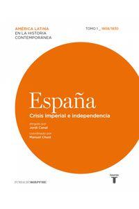lib-espana-crisis-imperial-e-independencia-tomo-i-18081830-penguin-random-house-9788430616206